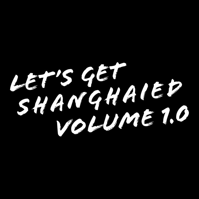 SH016 - Various Artists - Let's Get Shanghaied Volume 1.0